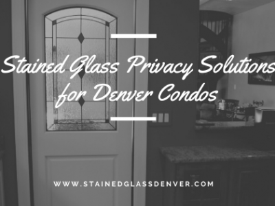 stained glass privacy denver condos