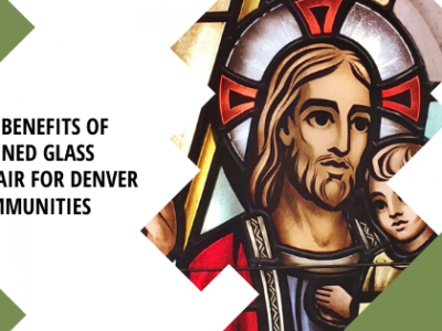benefits stained glass repair denver