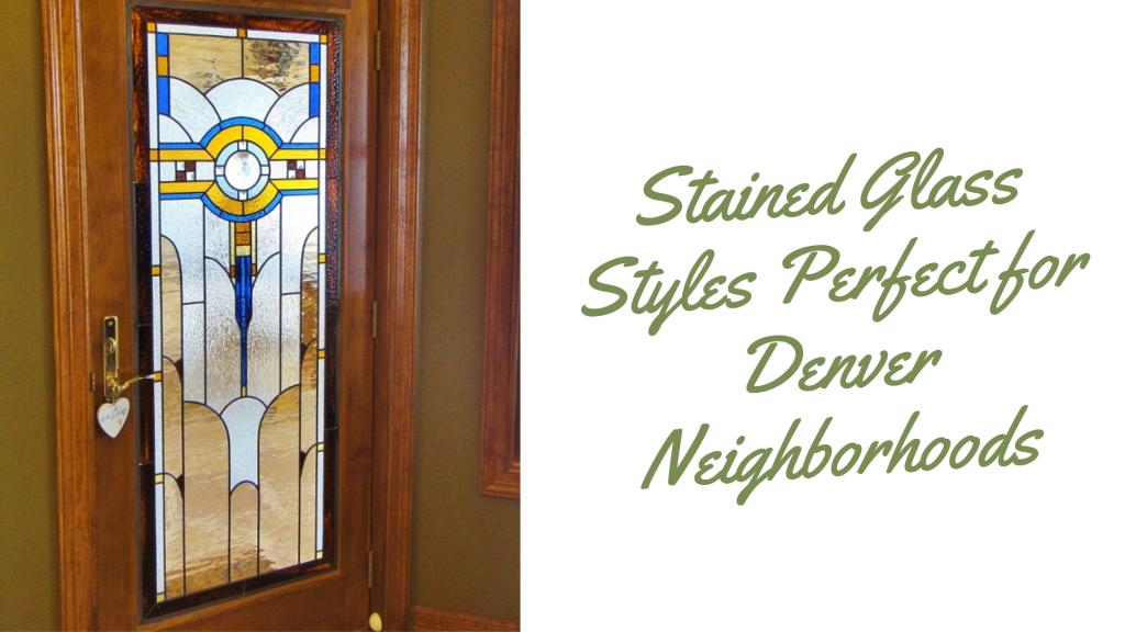 stained glass styles for denver neighborhoods